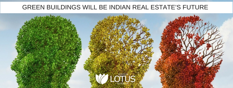 SUSTAINABLE BUILDINGS-INDIAN REAL ESTATE'S FUTURE