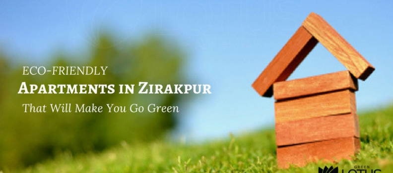 Eco Friendly Apartments in Zirakpur That Will Make You Go Green