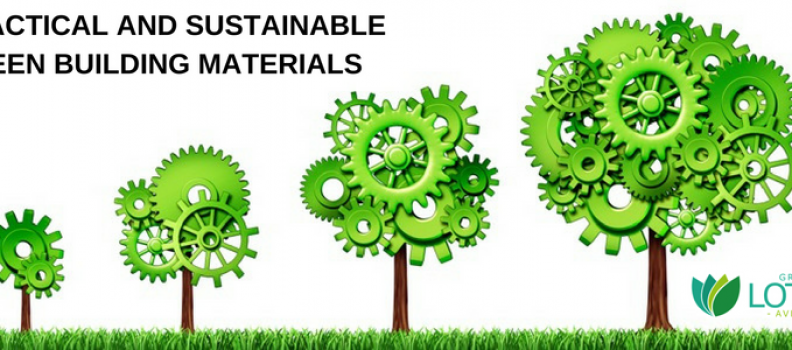 PRACTICAL AND SUSTAINABLE GREEN BUILDING MATERIALS